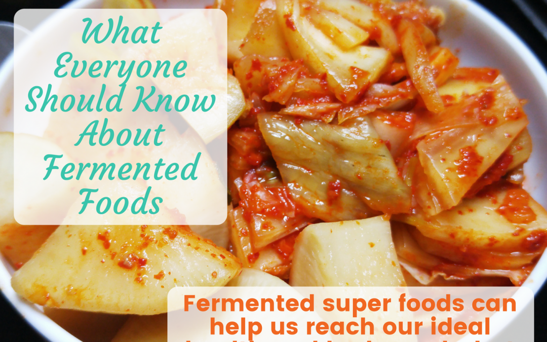 What Everyone Should Know About Fermented Foods