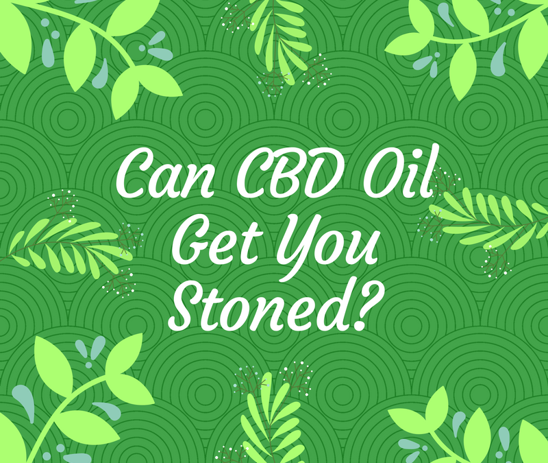 Will CBD Oil Get You Stoned?!