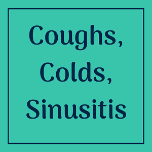 Coughs, Colds, Sinusitis