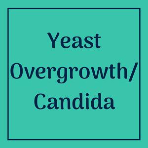 Yeast Overgrowth / Candida