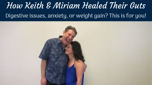 Miriam & Keith Healed their Guts, Anxiety, GERD, and Created a New Lifestyle