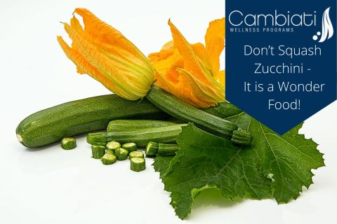 Don't Squash Zucchini – It is a Wonder Food!