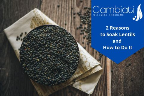 2 Reasons to Soak Lentils and How to Do It