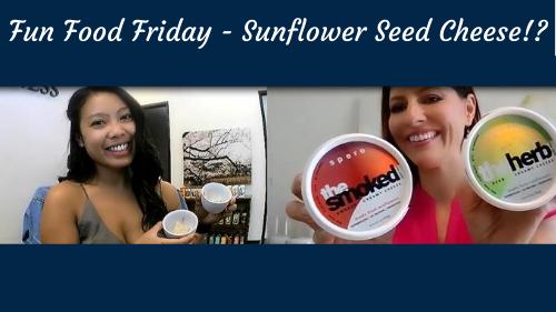Fun Food Friday- Sunflower Seed Cheese