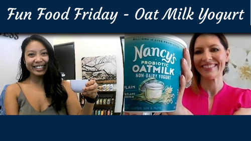 Fun Food Friday – Oat Milk Yogurt