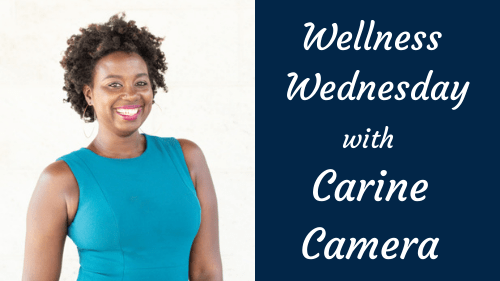 Wellness Wednesday- Carine Camara